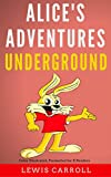 Alice's Adventures Underground: Color Illustrated, Formatted for E-Readers (Unabridged Version) (English Edition)