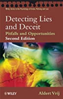 Detecting Lies and Deceit: Pitfalls and Opportunities (Wiley Series in Psychology of Crime, Policing and Law)