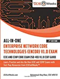 All-in-One Enterprise Network Core Technologies (ENCOR) V1.0 Exam: 4 (Cisco CCNA and CCNP Certification Series)