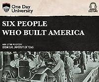 Six People Who Built America
