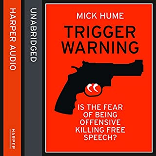 Trigger Warning: Is the Fear of Being Offensive Killing Free Speech? audiobook cover art