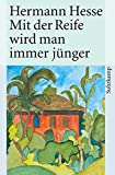 Mit der Reife wird man immer jünger: Betrachtungen und Gedichte über das Alter, (inkl. Hör-CD)