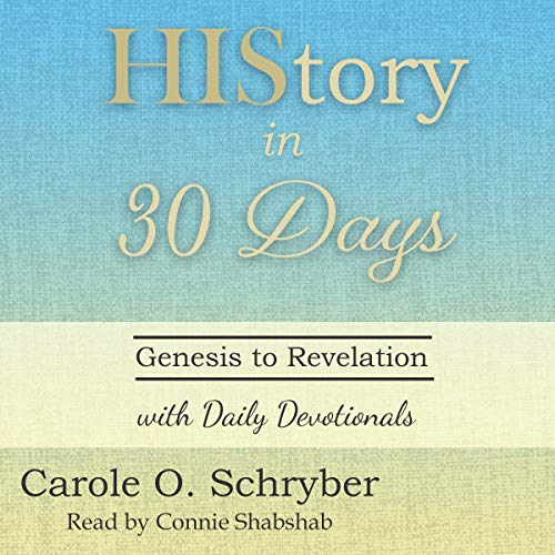 HIStory in 30 Days: Genesis to Revelation with Daily Devotionals Titelbild