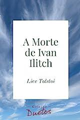A Morte de Ivan Ilitch (Coleção Duetos) eBook Kindle