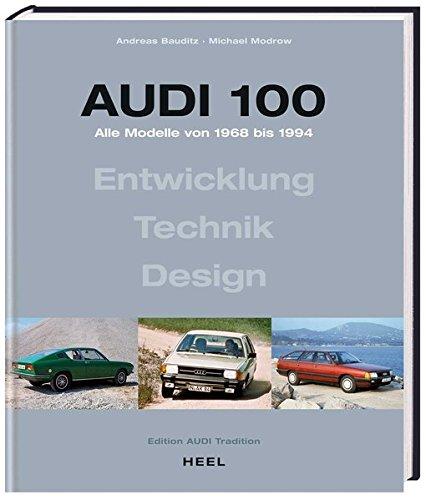 Audi 100: Alle Modelle von 1968 bis 1994