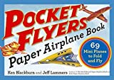 Pocket Flyers Paper Airplane Book: 69 Mini Planes to Fold and Fly (Paper Airplanes)