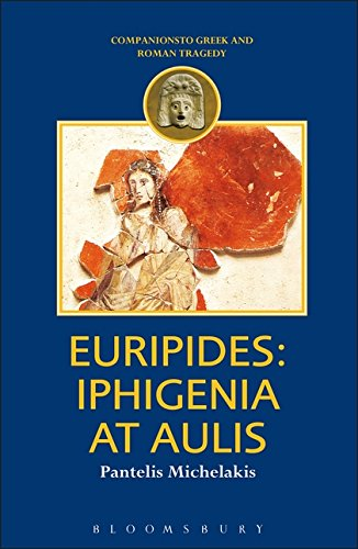 Euripides: Iphigenia at Aulis (Companions to Greek and Roman Tragedy)