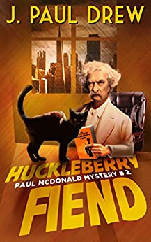 Huckleberry Fiend (Paul Mcdonald Mystery #2) (The Paul Mcdonald Series) by [J. Paul Drew]