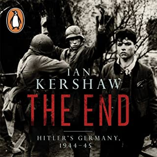 The End: Hitler's Germany, 1944-45                   By:                                                                                                                                 Ian Kershaw                               Narrated by:                                                                                                                                 David Timson                      Length: 17 hrs and 59 mins     197 ratings     Overall 4.4