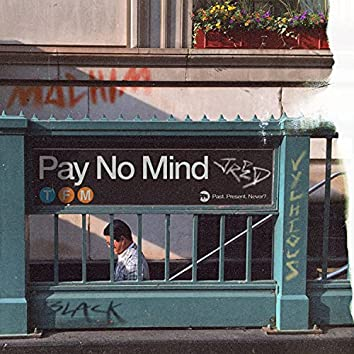Pay No Mind (feat. MACHIM, Vychious, JRED & Blackpen)