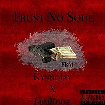 Trust No Soul (feat. Kynng Jay)