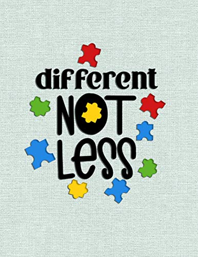 different not less: A 29-Week Planner & Workbook For Parents of Autistic Kids to Keep Track of Therapy Goals, Appointments, and Activities Paperback