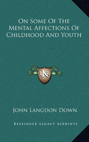 On Some of the Mental Affections of Childhood and Youth