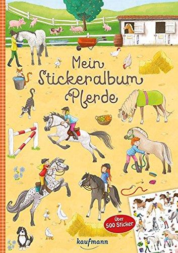 Mein Stickeralbum Pferde: Über 500 Sticker (Mein Stickerbuch)