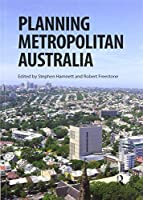 Planning Metropolitan Australia (Planning, History and Environment Series)