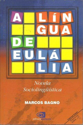 Língua De Eulália: Novela Sociolingüistica, A