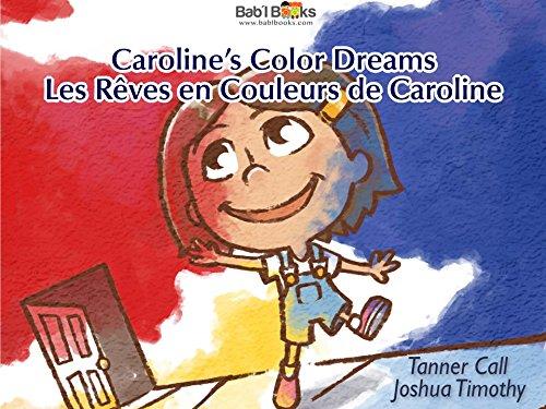 Caroline's Color Dreams / Les Rêves en Couleurs de Caroline: Babl Children's Books in French and English (English Edition)
