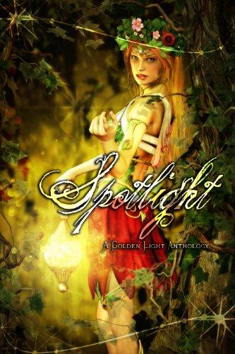 Spotlight: A Golden Light Anthology (A Golden Light Anthology Series Book 5) (English Edition)