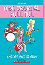 Mon Journal Full Nul: N? 9 - Amies? Pas Si S?r! (French Edition)