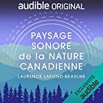 Paysage sonore de la nature canadienne