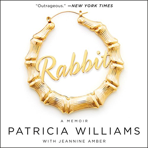 Rabbit     The Autobiography of Ms. Pat              By:                                                                                                                                 Patricia Williams,                                                                                        Jeannine Amber                               Narrated by:                                                                                                                                 Patricia Williams                      Length: 7 hrs and 23 mins     3,222 ratings     Overall 4.7