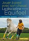 Jouer à pieds avec son cheval, la méthode équifeel (Passion et élevage) - Format Kindle - 19,20 €
