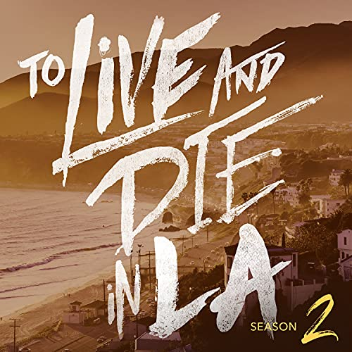 To Live and Die in LA Podcast By Tenderfoot TV & Cadence 13 cover art