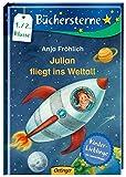 Julian fliegt ins Weltall: Mit 16 Seiten Leserätseln und -spielen (Büchersterne)