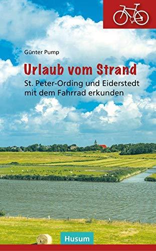 Urlaub vom Strand: St. Peter-Ording und Eiderstedt mit dem Fahrrad erkunden