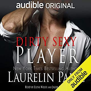 Dirty Sexy Player                   By:                                                                                                                                 Laurelin Paige                               Narrated by:                                                                                                                                 Elena Wolfe,                                                                                        Jacob Morgan                      Length: 7 hrs and 14 mins     1,815 ratings     Overall 4.6