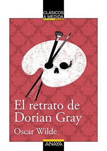 El retrato de Dorian Gray (CLÁSICOS - Clásicos a Medida)