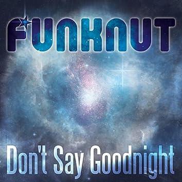 Don't Say Goodnight