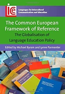 The Common European Framework of Reference: The Globalisation of Language Education Policy (Languages for Intercultural Communication and Education) by Unknown(2012-06-06)