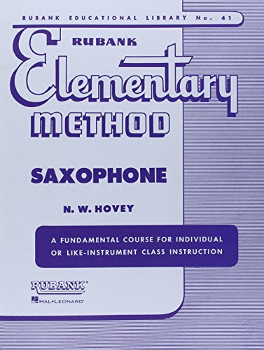 Rubank Elementary Method Saxophone (Rubank Educational Library, Band 41)