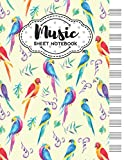 Music Sheet Notebook: Blank Staff Manuscript Paper with Unique Parrot Themed Cover Design