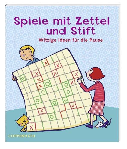 Spiele mit Zettel und Stift: Witzige Ideen für die Pause (Verkaufseinheit)
