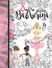 8 And A Ballerina: Ballet Gift For Girls Age 8 Years Old - Art Sketchbook Sketchpad Activity Book For Kids To Draw And Sketch In