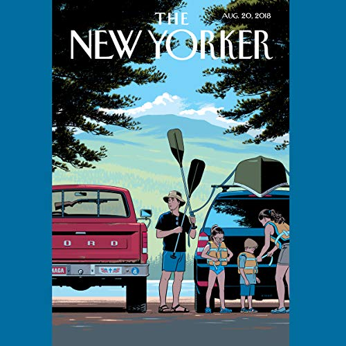 The New Yorker, August 20th 2018 (Rebecca Mead, Joshua Yaffa, Adam Gopnik)                   De :                                                                                                                                 Rebecca Mead,                                                                                        Adam Gopnik,                                                                                        Joshua Yaffa                               Lu par :                                                                                                                                 Jamie Renell                      Durée : 2 h et 11 min     Pas de notations     Global 0,0