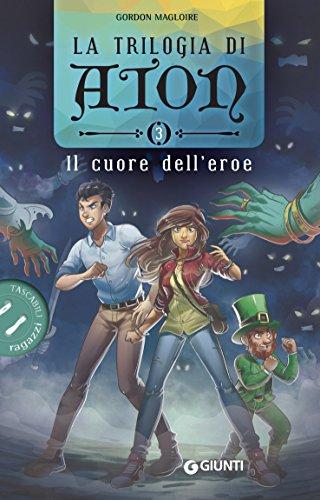 Il cuore dell'eroe. La trilogia di Aton: 3 (Italian Edition)