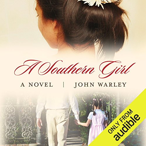 A Southern Girl     A Novel              By:                                                                                                                                 John Warley                               Narrated by:                                                                                                                                 Paul McClain,                                                                                        Tiffany Morgan,                                                                                        Ann Marie Gideon,                   and others                 Length: 17 hrs and 19 mins     20 ratings     Overall 4.4