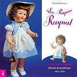 Les poupées Raynal, la marque de qualité : Histoire d'une fabrique 1922-1979