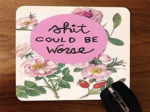 Shit Could be Worse Vintage Floral Desktop Office SiliconeAlfombrilla de ratón para Gaming by Debbie's Designs