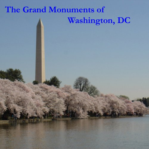 The Grand Monuments of Washington, DC audiobook cover art
