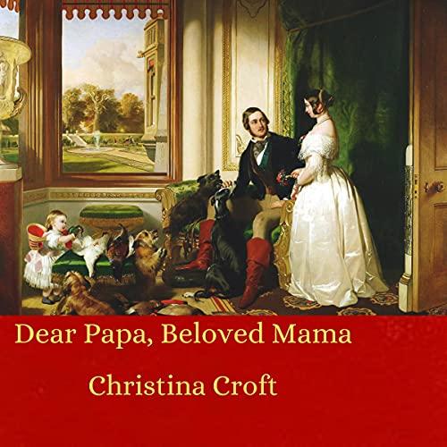 Dear Papa, Beloved Mama cover art