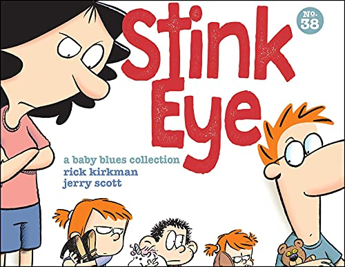 Stink Eye: A Baby Blues Collection (Volume 38)