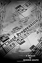 Chord Progression: A Memoir by Morris Adato