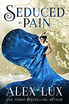 Seduced by Pain (The Seduced Saga Book 2) by [Alex Lux]