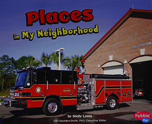 Places in My Neighborhood (Pebble Plus: My Neighborhood)
