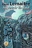 Les Enfants du désastre - Au revoir là-haut : 2 volumes - A Vue d'Oeil - 12/02/2014