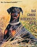 Das große Dobermann Buch: Print on Demand- Ausgabe (DIN A 4- Format, weicher Einband, durchg. farbig) der Originalausgabe von 1997